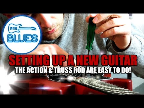 Adjusting the Action and Truss Rod on a New Electric Guitar