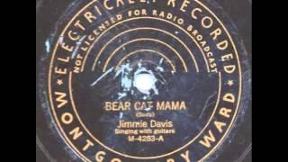Bear Cat Mama - Jimmie Davis