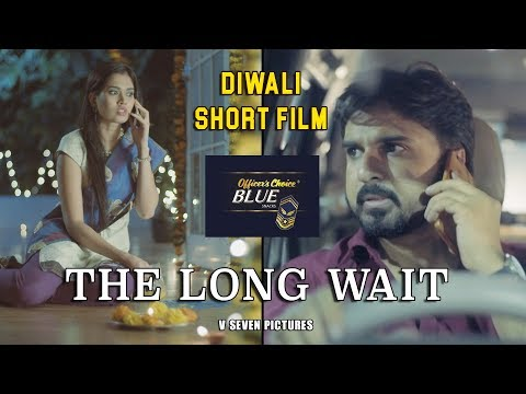 The Long Wait | Diwali Film | V Seven Pictures | Officers Choice Blue