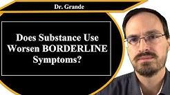 Does Comorbid Borderline and Substance Use Disorder Worsen BPD Symptoms?
