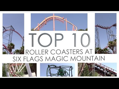 Top 10 Roller Coasters at Six Flags Magic Mountain (2017)