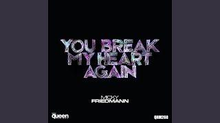 You Break My Heart Again