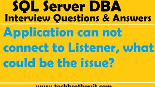Video Application can not connect to Listener, what could be the issue? | SQL Server DBA Interview download MP3, 3GP, MP4, WEBM, AVI, FLV Juli 2018