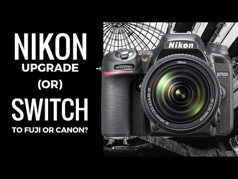 Nikon D7200 UPGRADE (or) SWITCH to Canon or FUJI for BETTER Video?
