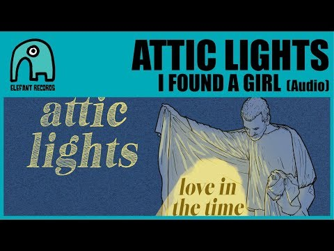 ATTIC LIGHTS - I Found A Girl [Audio] Mp3
