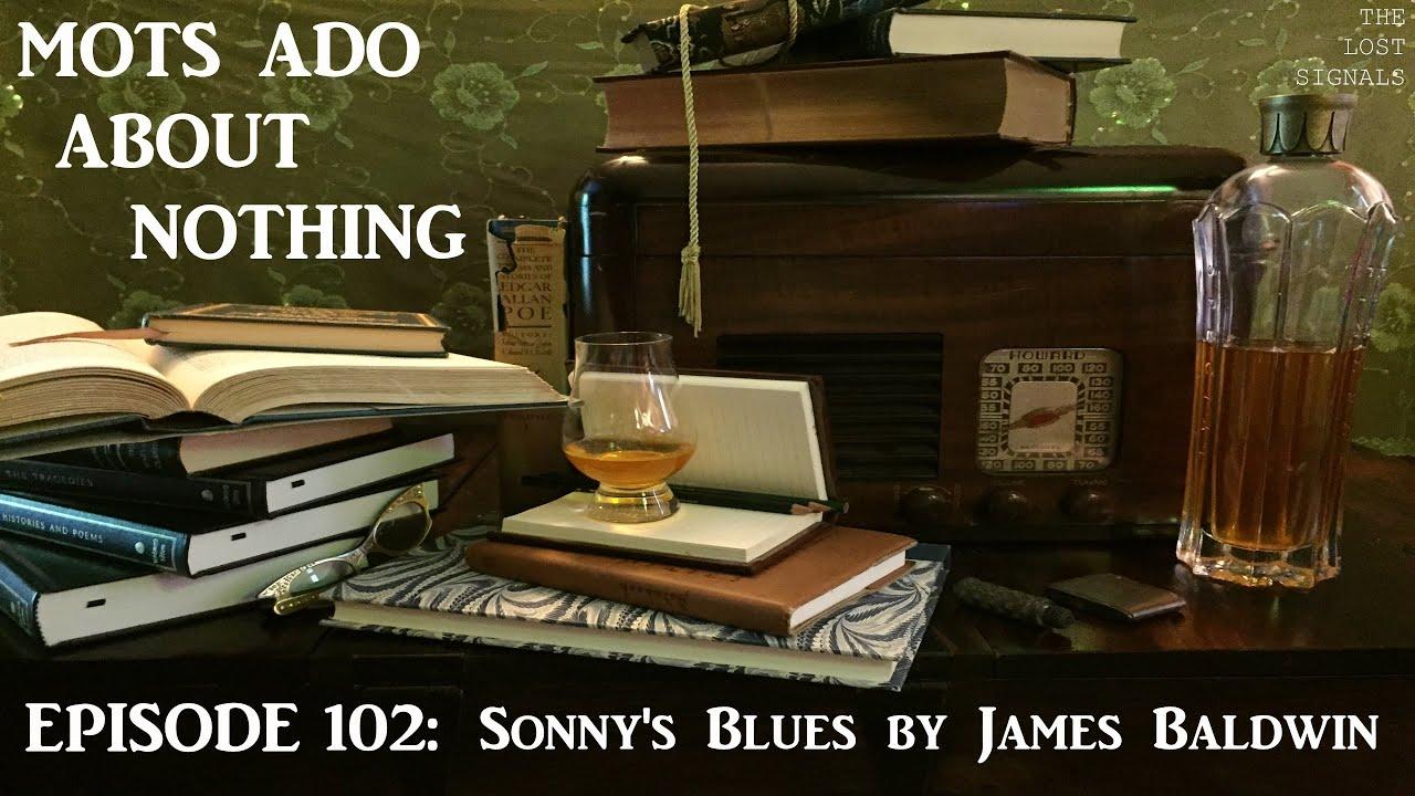 an analysis of james baldwins sonnys blues Sonny's blues literary analysis   the protagonist and a very multi layered character of james baldwin's short story set in  sonny's blues is an.