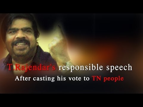 T.Rajendar's responsible speech after casting his vote to TN people - RedPix 24x7  http://www.ndtv.com BBC Tamil: http://www.bbc.co.uk/tamil INDIAGLITZ :http://www.indiaglitz.com/channels/tamil/default.asp  ONE INDIA: http://tamil.oneindia.in BEHINDWOODS :http://behindwoods.com VIKATAN http://www.vikatan.com the HINDU: http://tamil.thehindu.com DINAMALAR: www.dinamalar.com MAALAIMALAR http://www.maalaimalar.com/StoryListing/StoryListing.aspx?NavId=18&NavsId=1 TIMESOFINDIA http://timesofindia.indiatimes.com http://www.timesnow.tv HEADLINES TODAY: http://headlinestoday.intoday.in PUTHIYATHALAIMURAI http://www.puthiyathalaimurai.tv VIJAY TV:http://www.youtube.com/user/STARVIJAY  -~-~~-~~~-~~-~- Please watch: