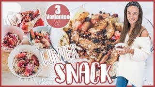 3 gesunde Snackvarianten - Winterliches Frühstück - Gesund schlemmen ohne schlechtes Gewissen