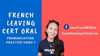 French Leaving Cert Oral Pronunciation Practice video 7