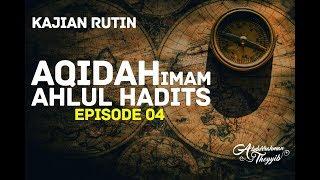 Aqidah Ahlussunnah (Eps. 04): Iman Kepada Allah - Ustadz Abdurrahman Thoyyib, Lc.