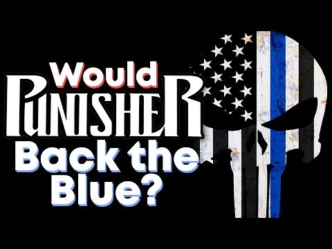 Would the Punisher Back the Blue?