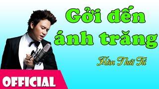 Gửi Đến Ánh Trăng - Hàn Thái Tú [Official MV HD]