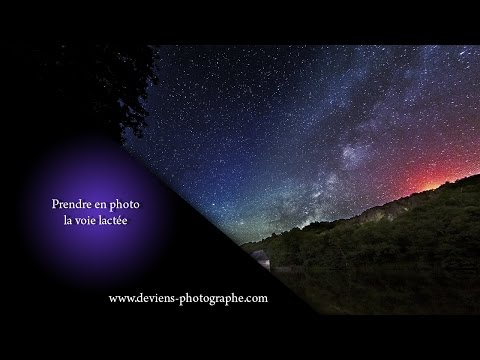 Apprendre la photo - prendre la voie lactée en photo - S03E22