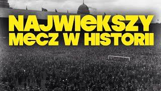 Największy Mecz w Historii Piłki Nożnej