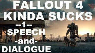 Fallout 4 Kinda Sucks - SPEECH and DIALOGUE (SPOILERS)