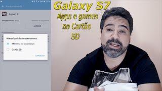Galaxy S7: Colocando Apps e Games no cartão SD