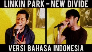 LINKIN PARK - New Divide Cover ( Versi Bahasa Indonesia ) by THoC