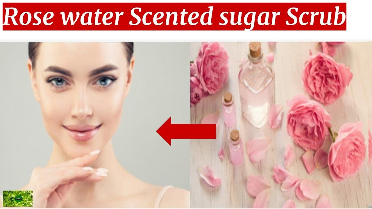BEAUTY TIPS: DIY Rose water Scented Sugar Scrub for face and body