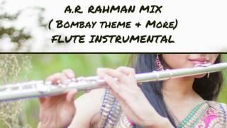 A.R. Rahman Mix ( Bombay Theme & More) l Flute Instrumental