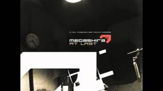 Megashira At Last