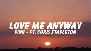 Download P!nk - Love Me Anyway「Lyrics 」 Mp3 and Videos