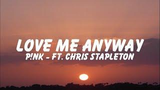 P!nk - Love Me Anyway「Lyrics 」 Video