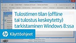 Tulostimen tilan (offline tai tulostus keskeytetty) tarkistaminen Windows 8:ssa