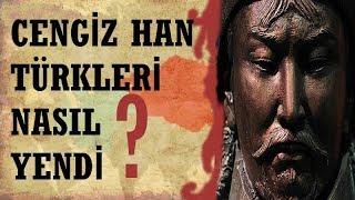 Türkler Cengiz Han'a Neden Yenildi ?