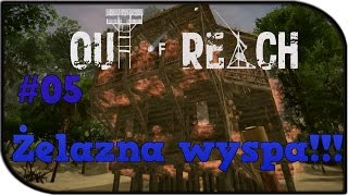 Zagrajmy w Out of Reach : Żelazna wyspa!! Gameplay PL #05