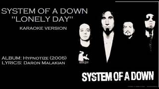 SYSTEM OF A DOWN - LONELY DAY KARAOKE NIC