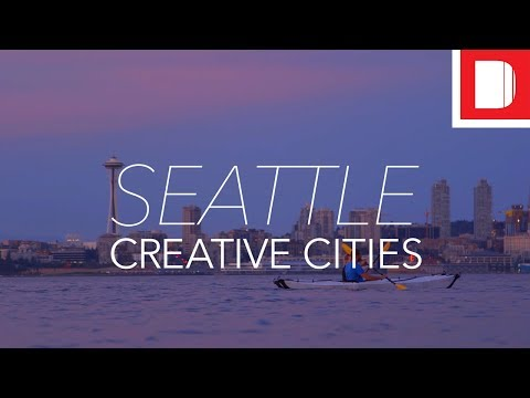 Celebrating Seattle As One of the World's Most Creative Cities