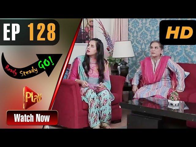 Ready Steady Go - Episode 128 | Play Tv Dramas | Parveen Akbar, Shafqat Khan | Pakistani Drama