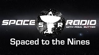 Spaced to the Nines - Space Radio LIVE (speed of light travel, weather forecasting, and more!)