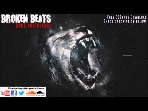 Broken Beats - Dark Intentions (Drum and Bass + Free Download)