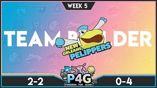 P4G Week 5 Team Builder! Seattle Drizzlers vs. New Orleans Pelippers! (Pokemon Ultra Sun and Moon)