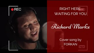RIght Here Waiting by Richard Markx [Cover song by Forkan]