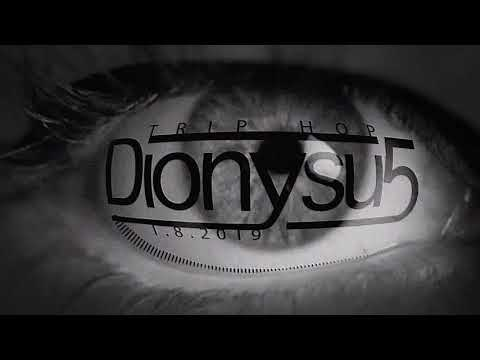 Dionysu5 Trip-Hop Mix 1.8.2019