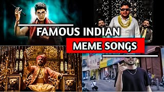 TOP 10 FAMOUS INDIAN MEME SONGS OF 2021