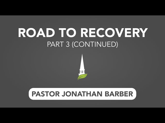 Road to Recovery, Part 3 (Continued)