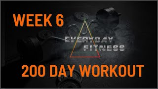 Week 6 of a 200 day Workout