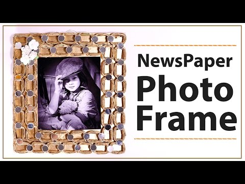 Best Out of Waste - DIY Picture Frame from Newspaper Craft