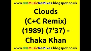 Clouds (Clivilles & Cole Remix) - Chaka Khan | 80s Dance Music | 80s Club Music | 80s Club Mixes