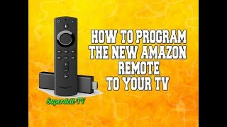 NEW AMAZON FIRE TV REMOTE: HOW TO PROGRAM TO ANY TV