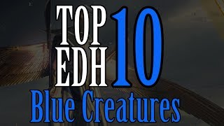 Top 10 EDH Blue Creatures for Magic: The Gathering (2017)
