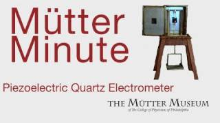 Mütter Minute: Original Piezoelectric Quartz Electrometer used by Marie Curie
