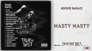 Boosie Badazz - Nasty Nasty (Talk Dat Shit)
