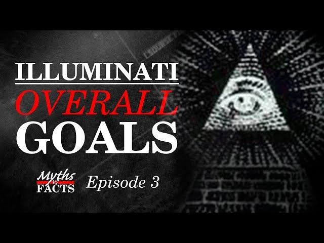 Illuminati | Overall Goals