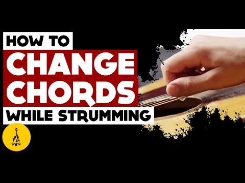 How To Change Chords While Strumming & How To Practice Changing ...