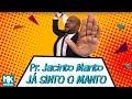 Pr. Jacinto Manto (Tô Solto) - 🔥 Já Sinto o Manto (Clipe Oficial MK Music)