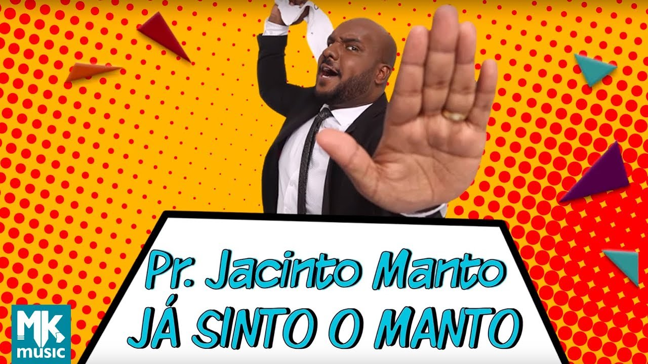 Pr. Jacinto Manto (Tô Solto) - ???? Já Sinto o Manto (Clipe Oficial MK Music)